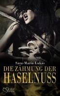 Sara-Maria Lukas: Hard & Heart 3: Die Zähmung der Haselnuss ★★★★★
