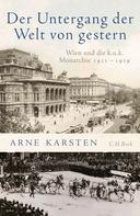 Arne Karsten: Der Untergang der Welt von gestern