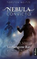 Torsten Weitze: Nebula Convicto. Grayson Steel und der Verhangene Rat von London (Fantasy) ★★★★★