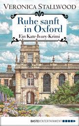 Ruhe sanft in Oxford - Ein Kate-Ivory-Krimi .