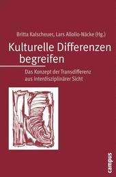Kulturelle Differenzen begreifen - Das Konzept der Transdifferenz aus interdisziplinärer Sicht