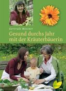 Gertrude Messner: Gesund durchs Jahr mit der Kräuterbäuerin ★★★★★