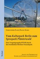 "Sacha Szabo: Vom ""Kulturpark Berlin"" zum ""Spreepark Plänterwald"""