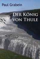 Paul Grabein: Der König von Thule ★★★