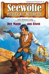 Seewölfe - Piraten der Weltmeere 24 - Der Mann aus Eisen