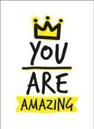 Alexa Kaye: You Are Amazing