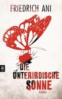 Friedrich Ani: Die unterirdische Sonne ★★★