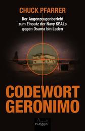 Codewort Geronimo - Der Augenzeugenbericht zum Einsatz der Navy-SEALs gegen Osama bin Laden