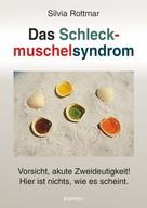 Silvia Rottmar: Das Schleckmuschelsyndrom