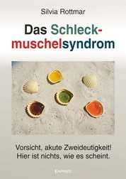Das Schleckmuschelsyndrom - Vorsicht, akute Zweideutigkeit! Hier ist nichts, wie es scheint.