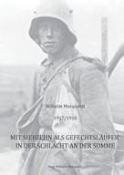 Wilhelm Marquardt: 1917/1918 - Mit siebzehn als Gefechtsläufer in der Schlacht an der Somme ★★★★★