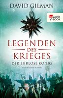 David Gilman: Legenden des Krieges: Der ehrlose König ★★★★