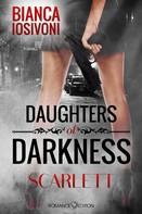 Bianca Iosivoni: Daughters of Darkness: Scarlett ★★★★