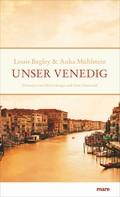 Louis Begley: Unser Venedig ★★★
