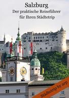 Angeline Bauer: Salzburg – Der praktische Reiseführer für Ihren Städtetrip ★★★★