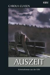 Auszeit - Kriminalroman aus der Eifel