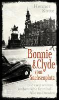 Henner Kotte: Bonnie & Clyde vom Sachsenplatz ★★★