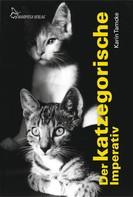 Karin Tamcke: Der katzegorische Imperativ ★★★★★