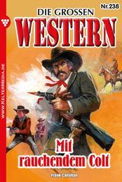 Die großen Western 238 - Mit rauchendem Colt