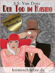 Der Tod im Kasino - Ein Fall für Philo Vance. Kriminalroman aus New York.