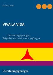 VIVA LA VIDA - Literaturbegegnungen 'Brigadas Internacionales' 1936-1939