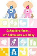Alina Lindholm: Schnullerarlarm...wir bekommen ein Baby ★★★★★