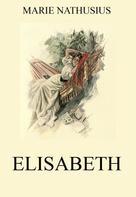 Marie Nathusius: Elisabeth