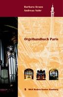 Andreas Nohr: Orgelhandbuch Paris