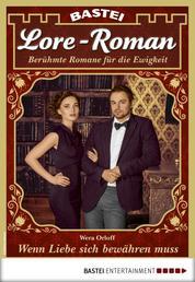 Lore-Roman 46 - Liebesroman - Wenn Liebe sich bewähren muss