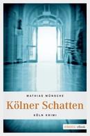 Mathias Wünsche: Kölner Schatten ★★★