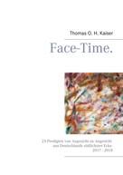 Thomas O. H. Kaiser: Face-Time.