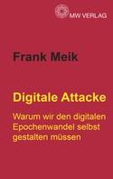 Frank Meik: Digitale Attacke