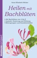 Anna Elisabeth Röcker: Heilen mit Bachblüten. Kompakt-Ratgeber ★★★★★
