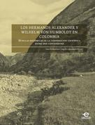 Werkmeister, Sven: Los hermanos Alexander y Wilhelm von Humboldt en Colombia