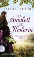Gabriele Breuer: Das Amulett der Heilerin ★★★