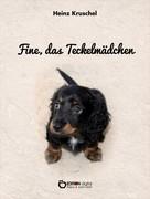 Heinz Kruschel: Fine, das Teckelmädchen ★★★★★