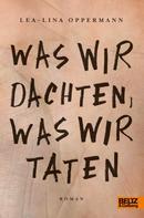 Lea-Lina Oppermann: Was wir dachten, was wir taten ★★★★