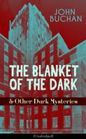 John Buchan: THE BLANKET OF THE DARK & Other Dark Mysteries (Unabridged)