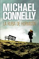 Michael Connelly: La rubia de hormigón