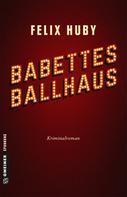 Felix Huby: Babettes Ballhaus ★★★★