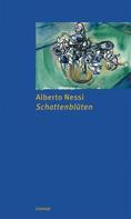 Alberto Nessi: Schattenblüten