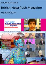 British Newsflash Magazine - Frühjahr 2016
