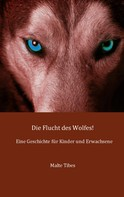 Malte Tibes: Die Flucht des Wolfes!