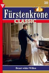 Fürstenkrone Classic 20 – Adelsroman - Braut wider Willen