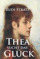 Rudi Stratz: Thea sucht das Glück ★★