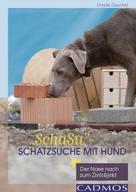 """Ursula Gauchat: """"SchaSu"""" - Schatzsuche mit Hund ★★★★★"""