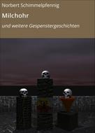 Norbert Schimmelpfennig: Milchohr