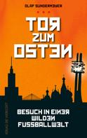 Olaf Sundermeyer: Tor zum Osten