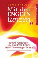 Kevin Basconi: Mit den Engeln tanzen (Band 2)