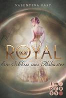 Valentina Fast: Royal 3: Ein Schloss aus Alabaster ★★★★